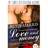 Awesome Romance Novels: Love and Money by Ruth Harris, for Kindle and Nook Literary Fiction, Fiction Novels, Writing A Book, Writing Tips, Contemporary Romance Novels, Money Book, Finance Books, Day Trading, Risk Management