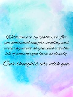 Send Free Celebrate Beautiful Life - Sympathy Card to Loved Ones on Birthday & Greeting Cards by Davia. It's free, and you also can use your own customized birthday calendar and birthday reminders. Sympathy Wishes, Sympathy Verses, Sympathy Card Messages, Sympathy Greetings, Condolence Messages, Birthday Greeting Cards, Birthday Greetings, Card Birthday, Birthday Images
