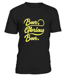 """# Glorious Beer T Shirt - Beer Shirt .  Special Offer, not available in shops      Comes in a variety of styles and colours      Buy yours now before it is too late!      Secured payment via Visa / Mastercard / Amex / PayPal      How to place an order            Choose the model from the drop-down menu      Click on """"Buy it now""""      Choose the size and the quantity      Add your delivery address and bank details      And that's it!      Tags: Our awesome, funny tees are perfect for beer…"""