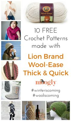 10 Free Crochet Patterns made with Lion Brand Wool-Ease Thick & Quick - on Mooglyblog.com! #winteriscoming #wooliscoming