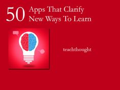 50 Apps That Clarify 50 New Ways To Learn « New Images of Education