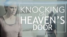 Knocking On Heaven's Door   Multifandom