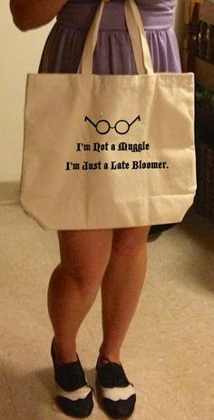 "Harry potter- ""I'm Not a Muggle I'm Just a Late Bloomer"" Tote"
