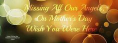 Missing Our Angels On Mother's Day Mother Day Wishes, Mom Pictures, Wish You Are Here, Image Editing, Neon Signs, Feelings, Angels, Quotes, Attic