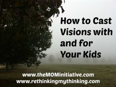 Do you have a vision for your kids? Do you give them permission to try, get tripped up, and then stand back up and try again?