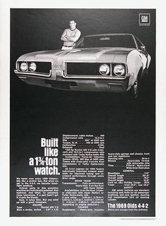 1969 Olds 442 original vintage advertisement. Built like a 1¾ ton watch. Critical parts in this precision machine are individually selected. And matched. And fitted. To extremely close tolerances. If a part hasn't got it, it gets the thumb. Sure it takes time, but you wind up with a great timepiece. Make your escape from ordinary.