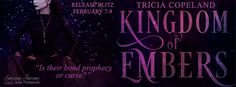 Renee Entress's Blog: [Release Blitz] Kingdom of Embers by Tricia Copela...