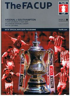 Arsenal 1 Southampton 0 in May 2003 at the Millennium Stadium in Cardiff. The FA Cup Final programme cover.