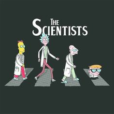 Te Scientists Rick And Morty T shirt Rick And Morty Quotes, Rick And Morty Poster, Dragonball Anime, Rick And Morty Crossover, Rick And Morty Drawing, Vexx Art, Rick I Morty, Ricky And Morty, Funny Disney Shirts