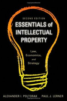 Essentials of Intellectual Property: Law, Economics, and Strategy (Essentials (John Wiley)) by Alexander I. Poltorak. $25.74. Edition - 2. Publisher: Wiley; 2 edition (March 8, 2011). Publication: March 8, 2011. Save 43% Off!