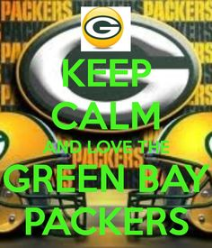 Keep calm and love the Green Bay Packers:)