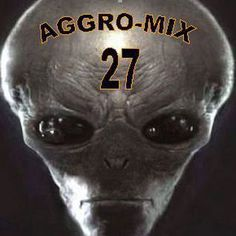 Aggro-Mix 27: Industrial, Power Noise, Dark Electro, Harsh EBM, Rhythmic Noise, Cyber