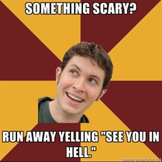 "Toby Turner Meme - something scary? run away yelling ""see you in hell."""