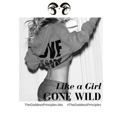 Like a girl gone wild. -- Madonna