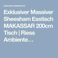 Exklusiver Massiver Sheesham Esstisch MAKASSAR 200cm Tisch | Riess Ambiente…