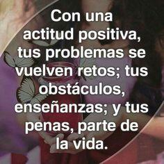 Con una actitud. ...