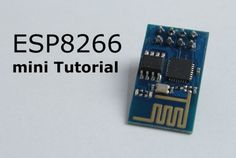 Great mini ESP8266 tutorial thanks to @GreatScottLab http://www.instructables.com/id/ESP8266-mini-Tutorial/