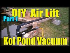 ▶ DIY Air Lift Koi Pond Vacuum (Part 1/3) - YouTube