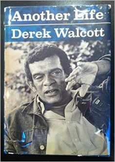 Another Life by Derek Walcott An autobiography in verse.  This is when I knew this man was special.