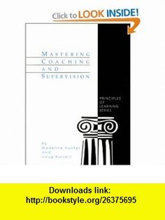 Mastering Coaching and Supervision (Madeline Hunter Collection Series) (9780803963153) Madeline Hunter, Doug Russell , ISBN-10: 0803963157  , ISBN-13: 978-0803963153 ,  , tutorials , pdf , ebook , torrent , downloads , rapidshare , filesonic , hotfile , megaupload , fileserve