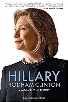 Hillary Rodham Clinton: A Woman Living History by Karen Blumenthal.  A biography of Hillary Rodham Clinton.