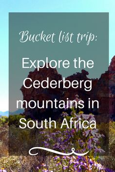Cederberg - what to do, where to go and how to make the most out of your trip there.