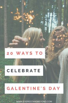 "Call your bestie or have a ""me"" day. I've got 20 ways to celebrate Galentine's day solo or with your favorite ladies."