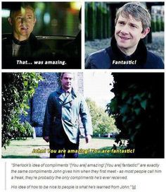 """""""His idea of how to be nice to people is what he's learned from John.""""  Great observation :)  (sherlock, watson)"""