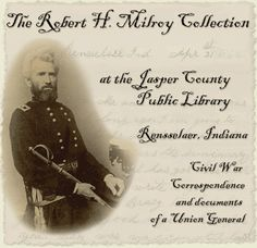 Civil War Correspondence of a Union General | The Robert H. Milroy Collection | Jasper County Public Library