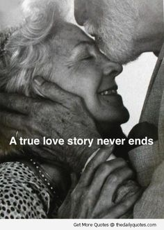 "A true love story never ends quote quotes words word saying sayings quotes & things THIS IS THE MOST ADORABLE PICTURE EVER AWE :"") love falling in love couples cute couple cute couples quotes & things i want a love like this when i grow old <3"
