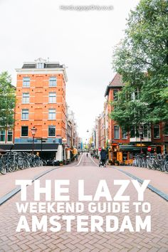 The Lazy Guide To A Weekend In Amsterdam (2)