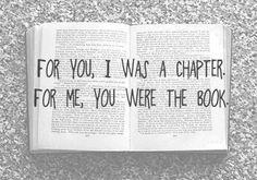 Pour toi,  j'étais qu'un chapitre Pour moi, tu étais le livre