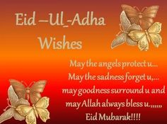 Send Eid Ul Adha wishes, messages, greetings, text SMS and status on WhatsApp to your friends, family and loved ones to wish them Eid Al Adha Mubarak 2019 Eid Ul Adha Mubarak Greetings, Eid Ul Azha Mubarak, Eid Al Adha Wishes, Eid Mubarak Quotes, Happy Eid Al Adha, Eid Greetings, Happy Eid Mubarak, Jumah Mubarak, Eid Quotes