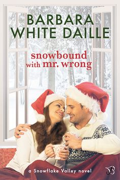 Christmas Romance Novel: Snowbound with Mr. Wrong by Barbara White Daille Offers Winter Heat