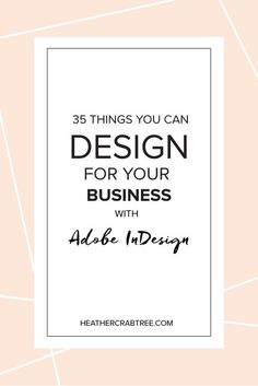35 Things You Can Design for Your Business with Adobe InDesign