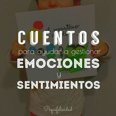 PEQUEfelicidad: CUENTOS PARA GESTIONAR EMOCIONES Y SENTIMIENTOS Spanish Teaching Resources, Teacher Resources, Education English, Kids Education, Video T, Psychology Books, Spanish Classroom, Yoga For Kids, Stories For Kids