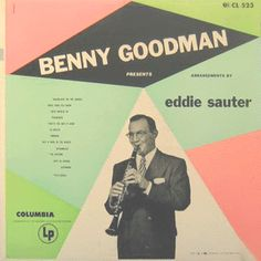 Benny Goodman presents Eddie Sauter Arrangements (Columbia CL-523).