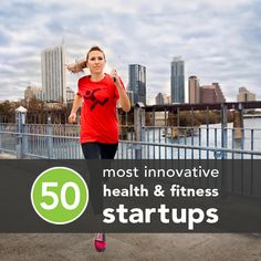 The 50 Most Innovative Health, Fitness, and Happiness Startups