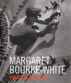 Margaret Bourke-White: Moments in History by Sean Quimby http://www.amazon.com/dp/1938922123/ref=cm_sw_r_pi_dp_OYW9tb1NKD203