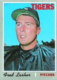 Fred Lasher 1970 Pitcher - Detroit Tigers Card Number: 356