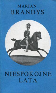 """""""Niespokojne lata"""" Marian Brandys Cover by Mieczysław Kowalczyk Published by Wydawnictwo Iskry 1976"""