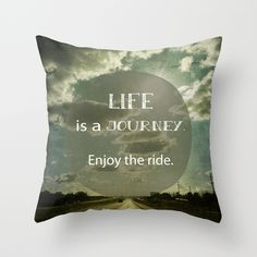 Life is a Journey Throw Pillow