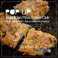 Argentinian Pizza Supper Club: Pop Up + live music Original Pizza Recipe, Pop Up Restaurant, Supper Club, Pizza Recipes, Live Music, Food To Make, Dining, Eat, London