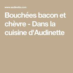 Bouchées bacon et chèvre - Dans la cuisine d'Audinette