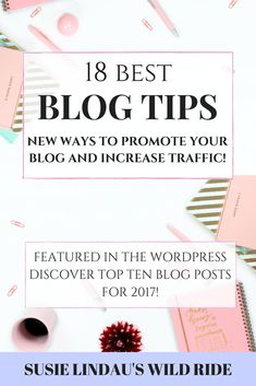 18 Best Blog Tips for increasing traffic - Featured in Wordpress's 10 best posts of 2017! #bloggingtips #blogtips #blogging #bloggers