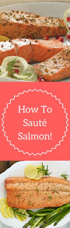 Sauté Salmon: Discover how to perfectly sauté salmon every time!