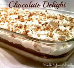 Chocolate Delight - This is one of my all time favorite desserts.