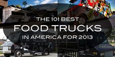 101 Best Food Trucks in America for 2013 Nashville made the list 4 times!