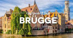 Brügge City Guide für 2 Tage – Brügge Reisetipps, Sehenswürdigkeiten, Highlights, Insidertipps und Must Sees die jeder besichtigt und gemacht haben sollte.