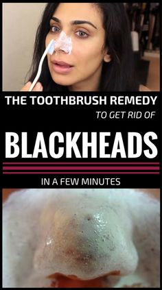 The Toothbrush Remedy To Get Rid Of Blackheads In A Few Minutes - JustBeautyTips.net